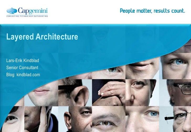 Layered ArchitectureLars-Erik KindbladSenior ConsultantBlog: kindblad.com