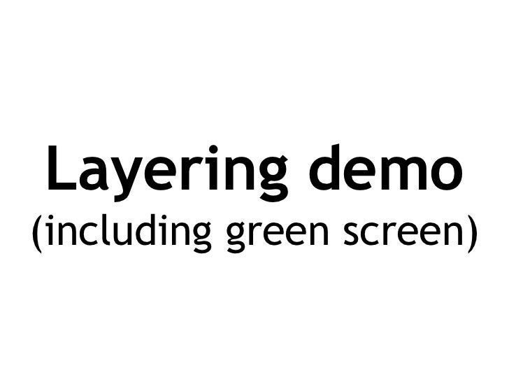 Layering demo (including green screen)
