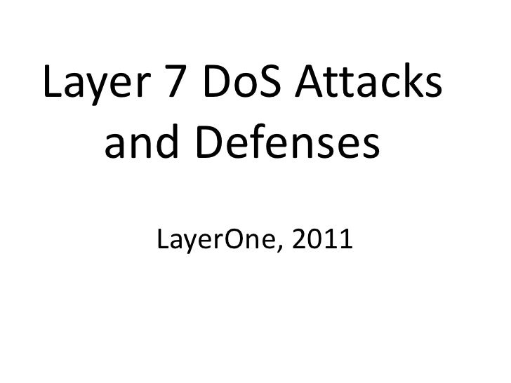 Layer 7 DoS Attacks   and Defenses     LayerOne, 2011