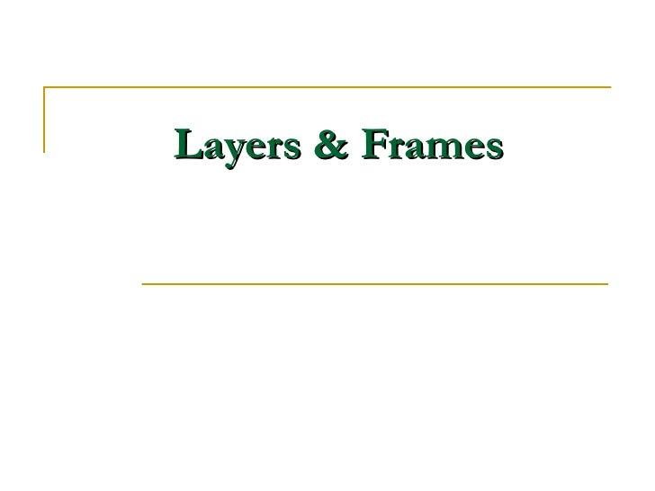 Layers & Frames
