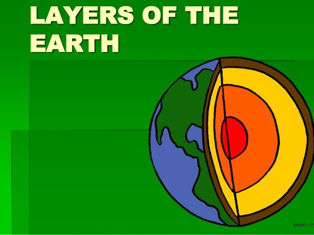 LAYERS OF THEEARTH