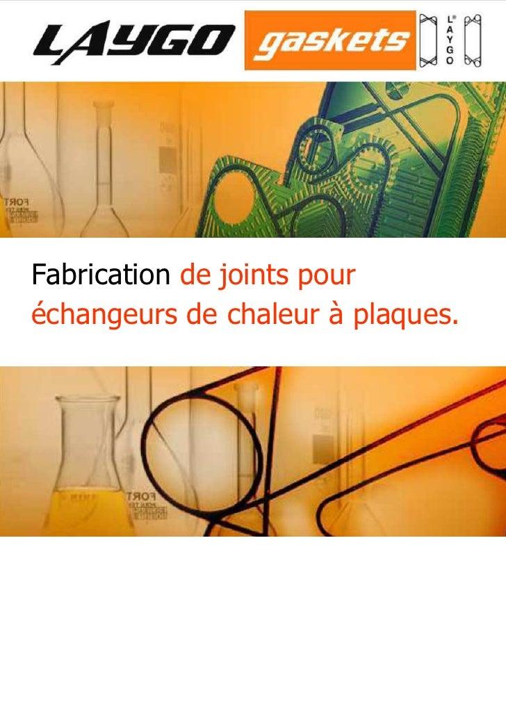 Fabrication de joints pouréchangeurs de chaleur à plaques.