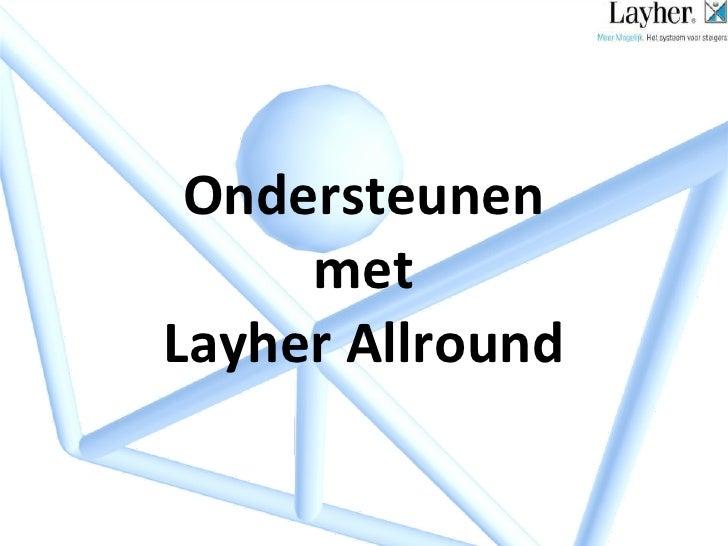 Ondersteunen  met  Layher Allround