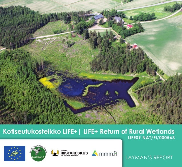 Kotiseutukosteikko Life+| Life+ Return of Rural Wetlands LIFE09 NAT/FI/000563 Layman's report GRAAFINEN OHJEISTUS 2015