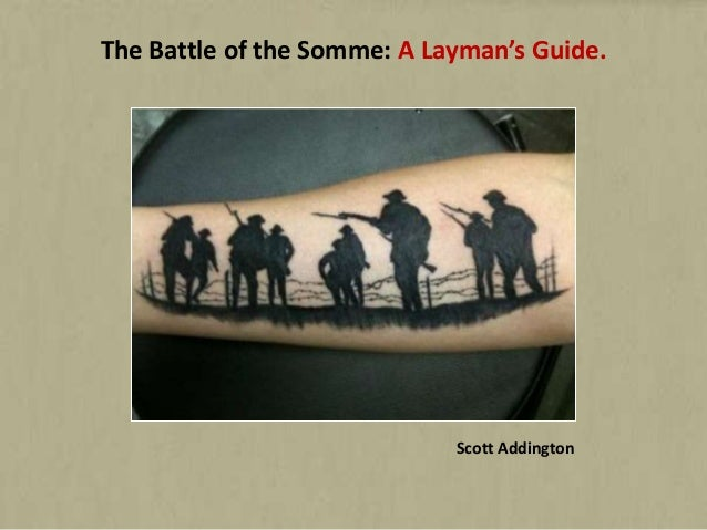 The Battle of the Somme: A Layman's Guide.Scott Addington