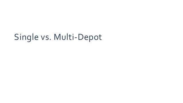 Single vs. Multi-Depot