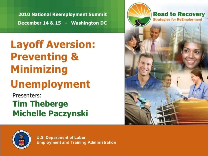 Layoff Aversion: Preventing & Minimizing Unemployment   U.S. Department of Labor Employment and Training Administration   ...