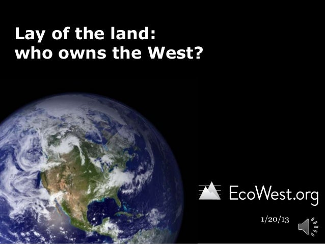Lay of the land:who owns the West?                     1/20/13