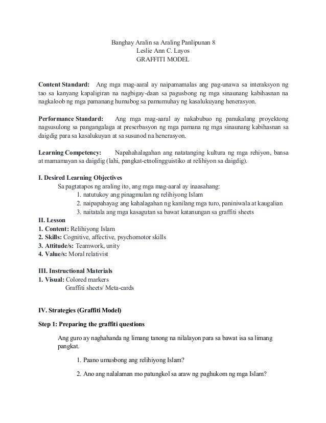 Banghay Aralin sa Araling Panlipunan 8 Leslie Ann C. Layos GRAFFITI MODEL Content Standard: Ang mga mag-aaral ay naipamama...
