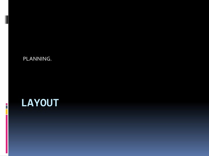 PLANNING.<br />LAYOUT<br />