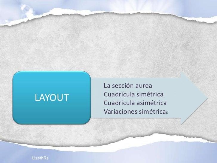 La sección aurea           Cuadricula simétrica LAYOUT    Cuadricula asimétrica           Variaciones simétricasLizethRs