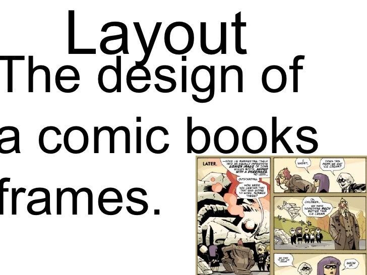 LayoutThe design ofa comic booksframes.