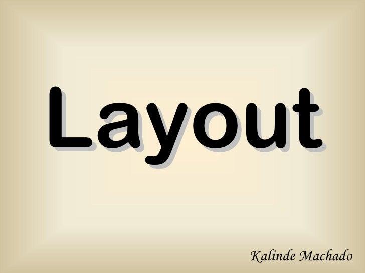 Layout    Kalinde Machado