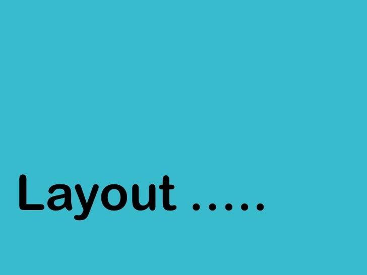 Layout …..