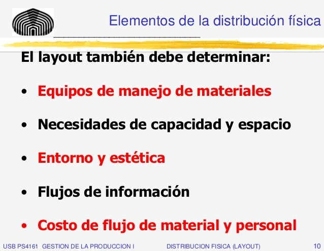 Elementos de la distribución física              _____________________________     El layout también debe determinar:     ...