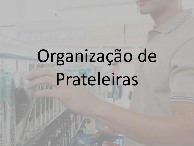 Organização de  Prateleiras