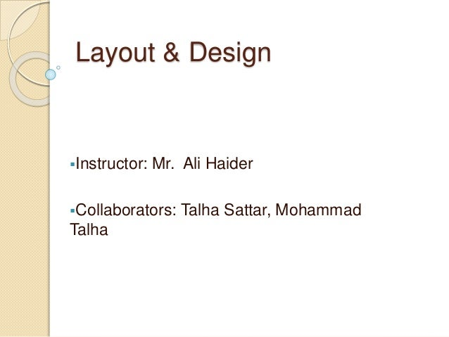 Instructor: Mr. Ali Haider Collaborators: Talha Sattar, Mohammad Talha Layout & Design