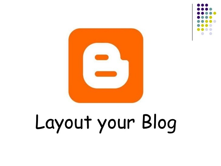 Layout your Blog