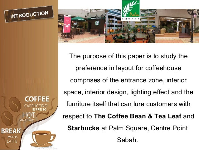marketing research starbucks vs coffee beans The coffee bean & tea leaf is an american coffee chain founded in 1963 it is owned and operated by international coffee & tea, llc, which has its corporate headquarters in los angeles, california as of 2017, the chain has over 1,000 self-owned and franchised stores in the united states and 31 other countries.