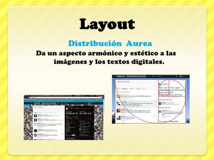 <ul><li>Distribución  Aurea </li></ul><ul><li>Da un aspecto armónico y estético a las  imágenes y los textos digitales. </...