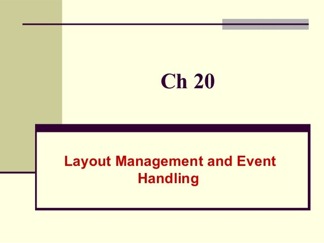 Ch 20 Layout Management and Event Handling