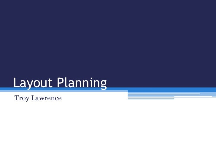 Layout PlanningTroy Lawrence