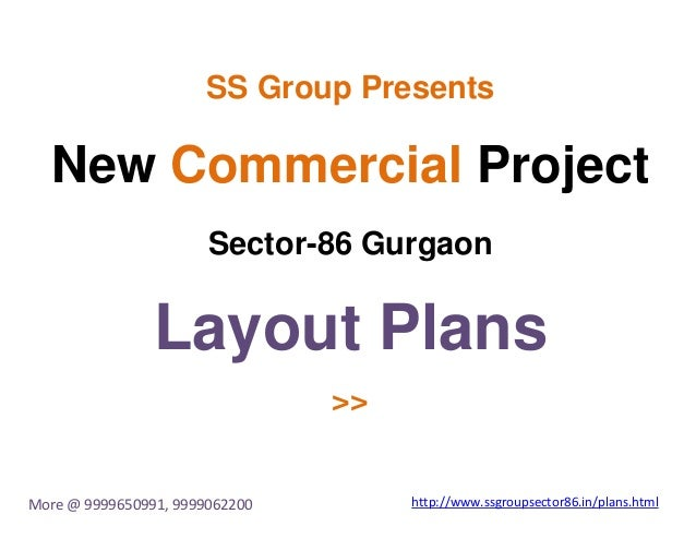 SS Group Presents New Commercial Project Sector-86 Gurgaon Layout Plans >> More @ 9999650991, 9999062200 http://www.ssgrou...