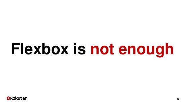 10 Flexbox is not enough