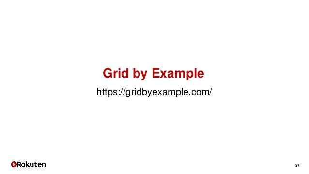 27 https://gridbyexample.com/ Grid by Example