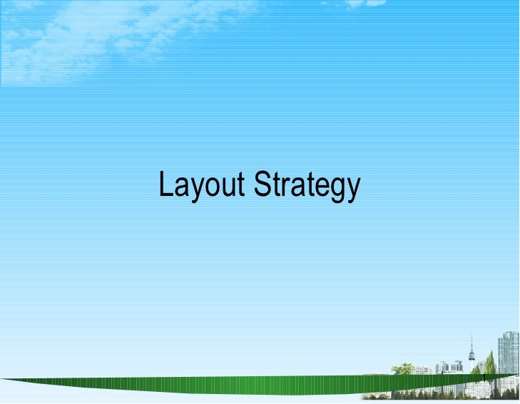 location strategy and layout strategy of Logistics & materials handling blog improving the layout of your a random location strategy is the idea that a warehouse is laid out according to product.