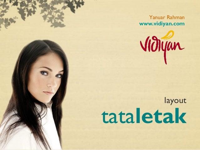 Yanuar Rahman    www.vidiyan.com            layouttataletak