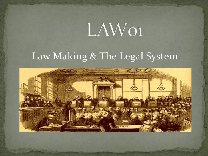 Law Making & The Legal System