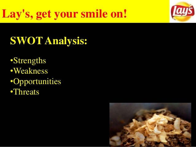 swot analysis of lays chips Imc 610 introduction to imc frito-lay's dips swot analysis frito-lay's, inc, a division of pepsico, inc, manufactures, markets and sells a variety of salty snack foods, like potato chips, corn chips, tortilla chips, cheese puffs, and.