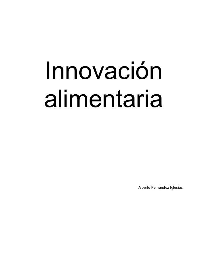 Innovaciónalimentaria        Alberto Fernández Iglesias