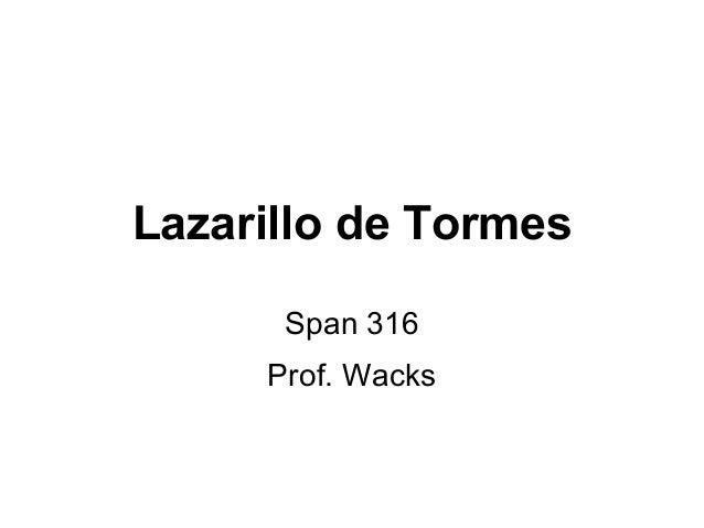 Lazarillo de Tormes Span 316 Prof. Wacks