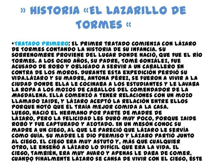 » Historia «El Lazarillo de Tormes «<br />+Tratado primero: El primer tratado comienza con Lázaro de Tormes contando la hi...