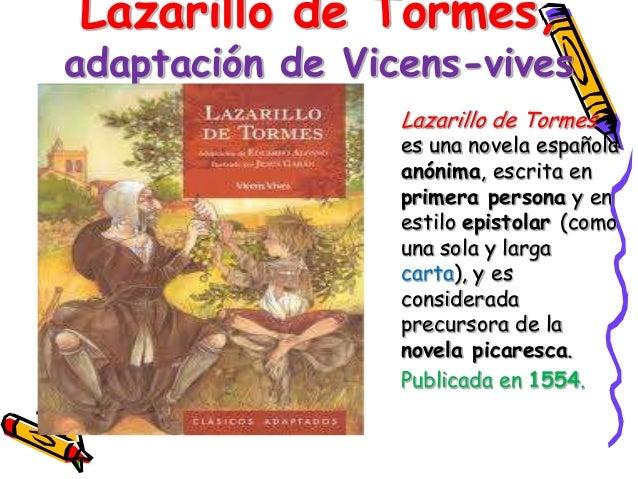 Lazarillo de Tormes,adaptación de Vicens-vives                 Lazarillo de Tormes                 es una novela española ...