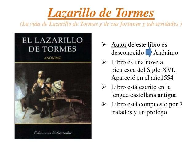 Lazarillo de Tormes (La vida de Lazarillo de Tormes y de sus fortunas y adversidades )   Autor de este libro es desconoci...
