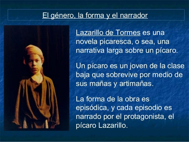 the message and role of the narrator in lazarillo de tormes Here, i would like to look at lazarillo de tormes (1554) as a narrative vehicle and , more specifically, as a paradigm of the novel my approach is predicated on.