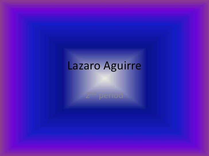 Lazaro Aguirre     2nd period