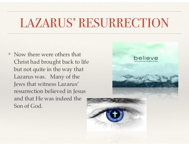 LAZARUS' RESURRECTION ❖ Now there were others that Christ had brought back to life but not quite in the way that Lazarus w...