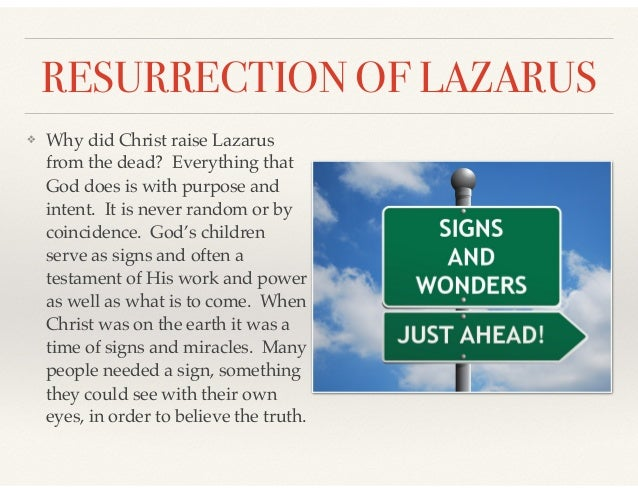 RESURRECTION OF LAZARUS ❖ Why did Christ raise Lazarus from the dead? Everything that God does is with purpose and intent....
