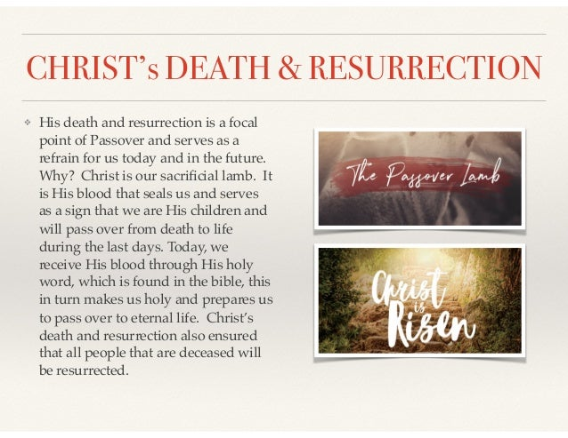 CHRIST's DEATH & RESURRECTION ❖ His death and resurrection is a focal point of Passover and serves as a refrain for us tod...