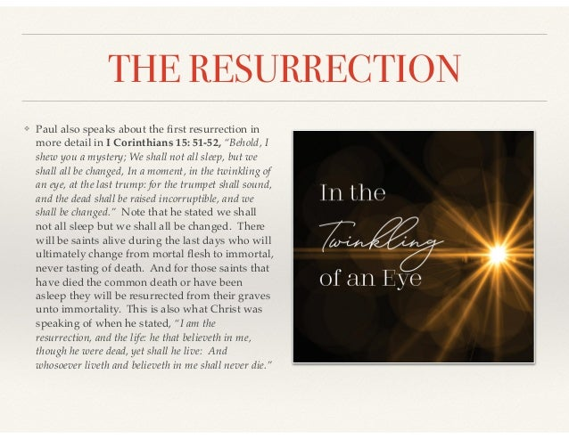 """THE RESURRECTION ❖ Paul also speaks about the first resurrection in more detail in I Corinthians 15: 51-52, """"Behold, I shew..."""