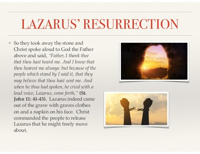 """LAZARUS' RESURRECTION ❖ So they took away the stone and Christ spoke aloud to God the Father above and said, """"Father, I th..."""