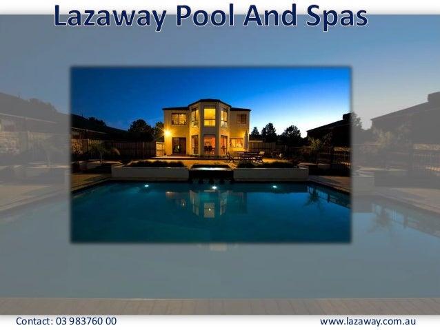 Contact: 03 983760 00  www.lazaway.com.au