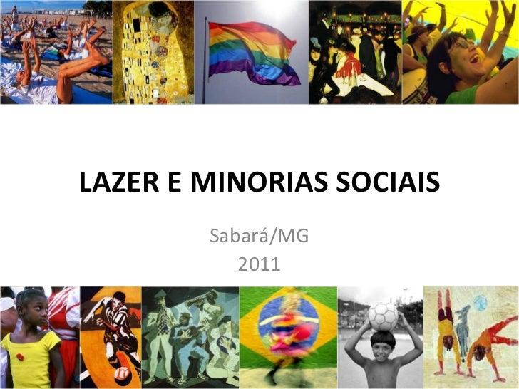 LAZER E MINORIAS SOCIAIS Sabará/MG 2011