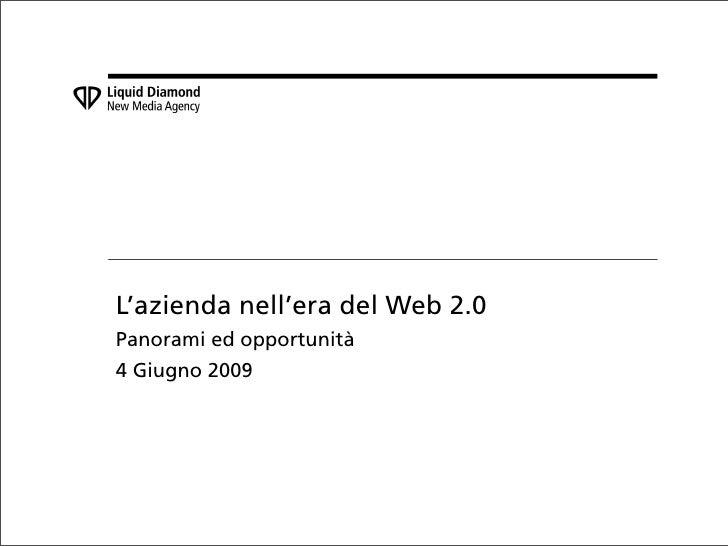 L'azienda nell'era del Web 2.0 Panorami ed opportunità 4 Giugno 2009