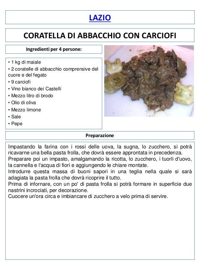 LAZIO CORATELLA DI ABBACCHIO CON CARCIOFI Ingredienti per 4 persone: • 1 kg di maiale • 2 coratelle di abbacchio comprensi...