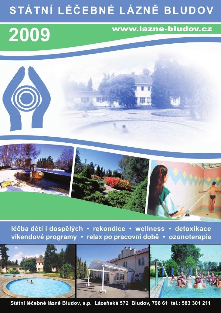 S TÁTNÍ LÉČEBNÉ LÁZNĚ BLUDOV  2009                                        www.lazne-bludov.cz     léčba dětí i dospělých •...